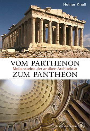 Vom Parthenon zum Pantheon- Meilensteine antiker Architektur
